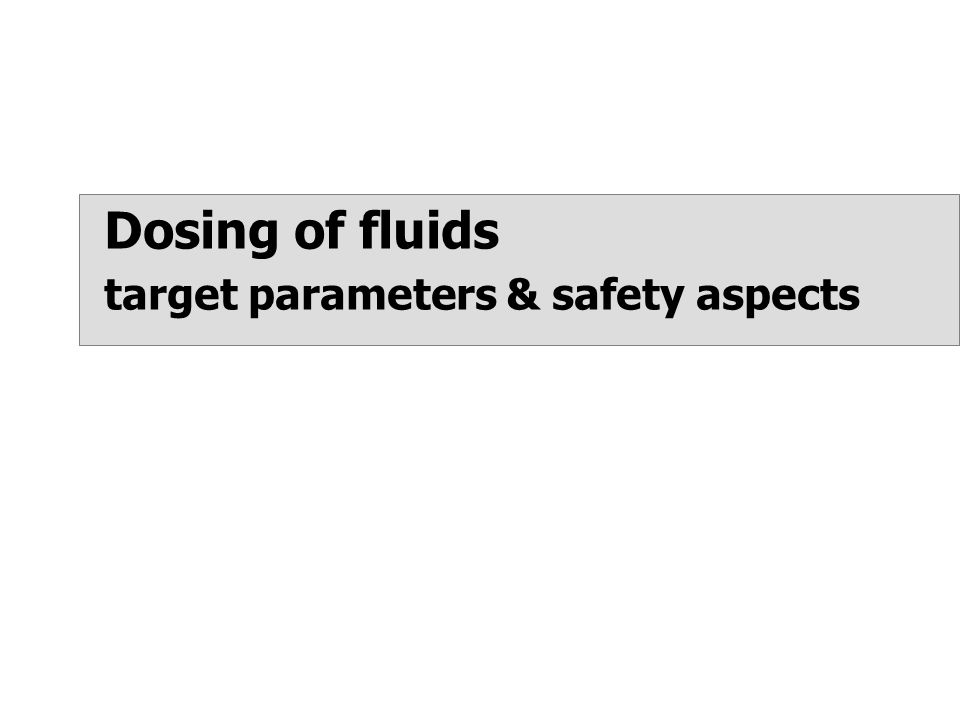 Dosing of fluids target parameters & safety aspects