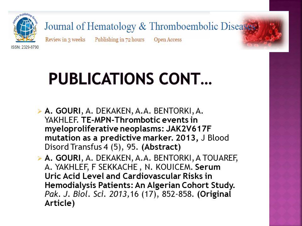  A. GOURI, A. DEKAKEN, A.A. BENTORKI, A. YAKHLEF. TE-MPN-Thrombotic events in myeloproliferative neoplasms: JAK2V617F mutation as a predictive marker