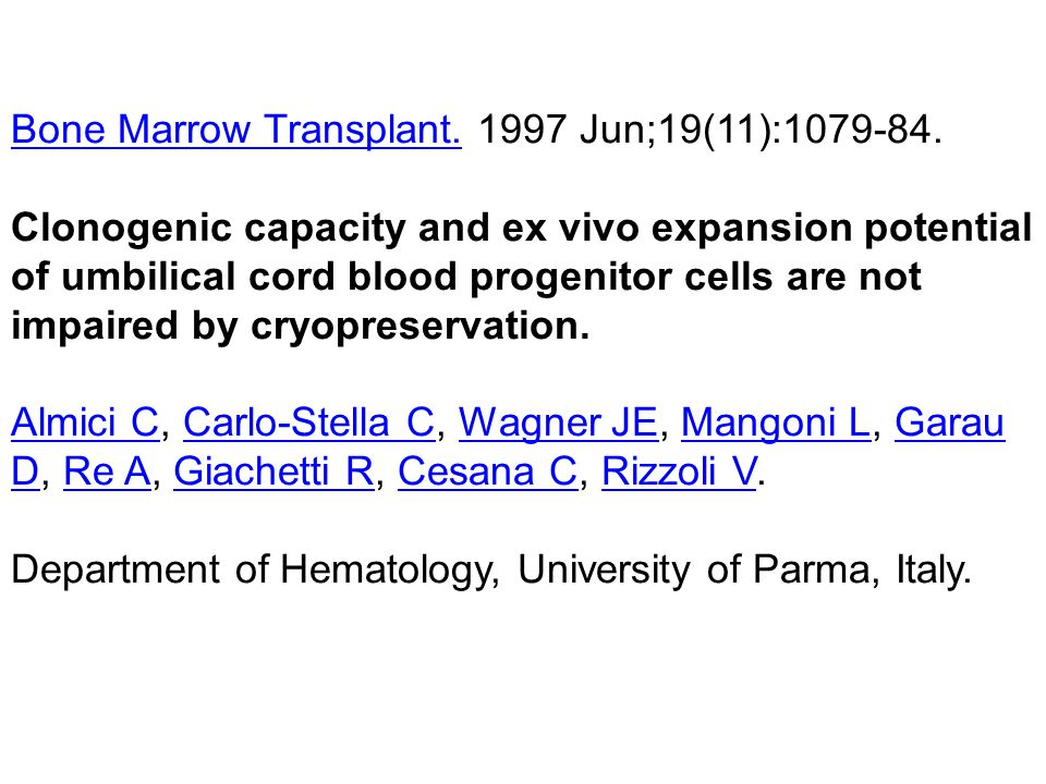Bone Marrow Transplant.Bone Marrow Transplant. 1997 Jun;19(11):1079-84. Clonogenic capacity and ex vivo expansion potential of umbilical cord blood pr