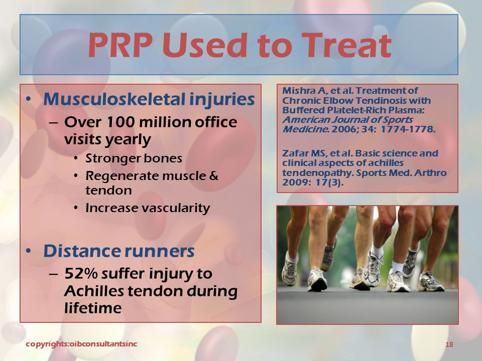 PRP Used to Treat Musculoskeletal injuries – Over 100 million office visits yearly Stronger bones Regenerate muscle & tendon Increase vascularity Dist