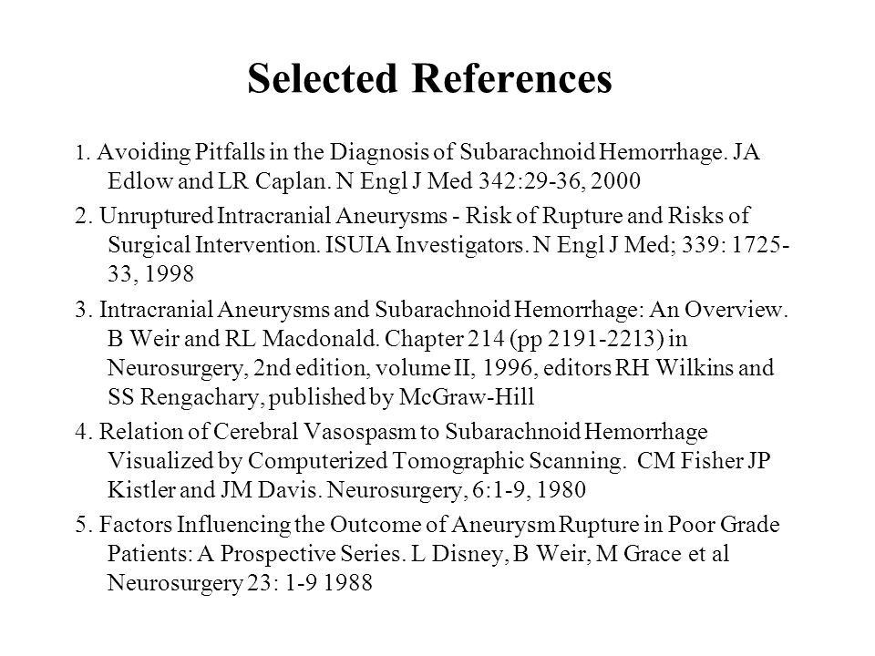 Selected References 1.Avoiding Pitfalls in the Diagnosis of Subarachnoid Hemorrhage.