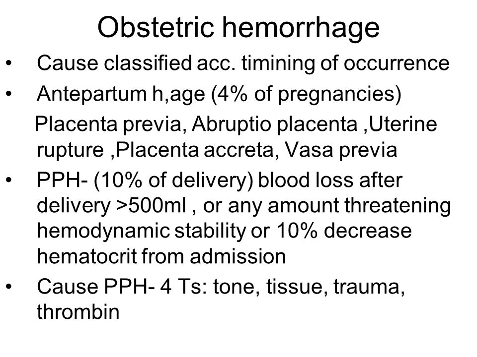 PLACENTA PREVIA Caused by placental implantation in lower uterine segment Type – degree to which placenta encroaches on internal cervical os 1.Complete – totally covers int.
