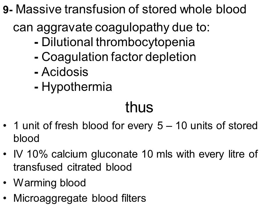 9- Massive transfusion of stored whole blood can aggravate coagulopathy due to: - Dilutional thrombocytopenia - Coagulation factor depletion - Acidosi