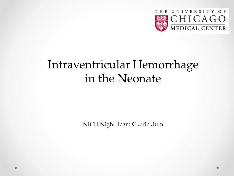 Intraventricular Hemorrhage in the Neonate NICU Night Team Curriculum