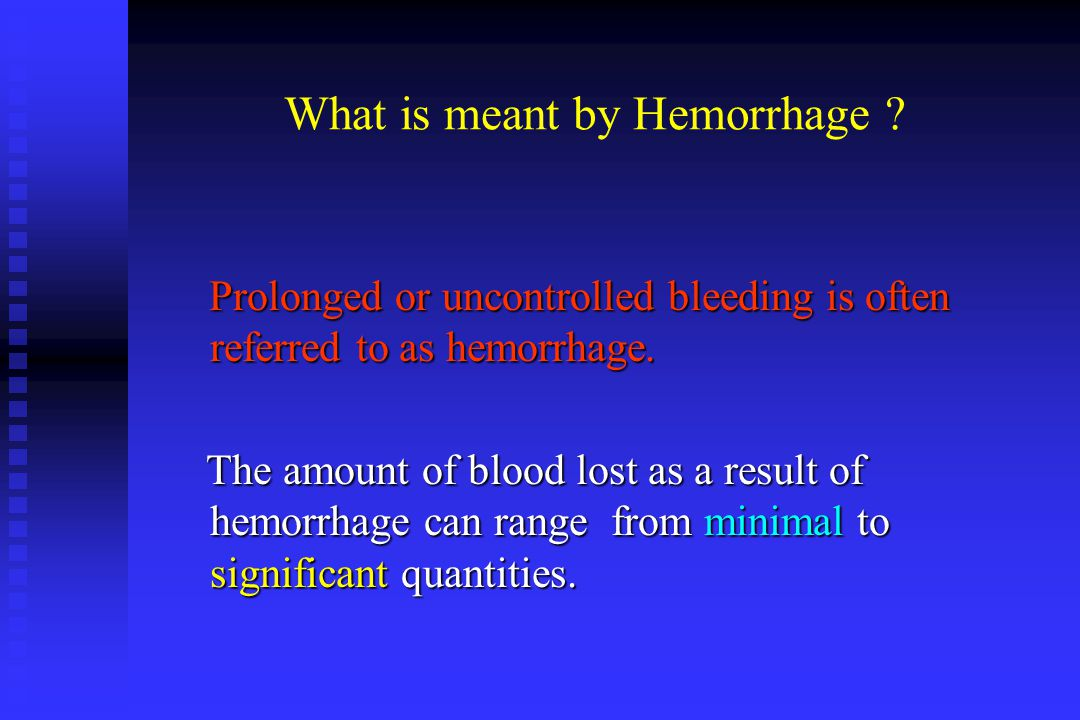 Types of Hemorrhage - Intermediate / Reactionary Hemorrhage This type of bleeding occurs within a few hours after surgery.