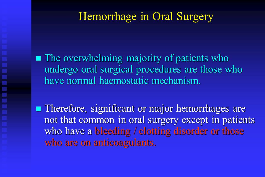Management of Intermediate Hemorrhage in Normal patients n The management of bleeding that occurs immediately after surgery (Reactionary bleeding) involves proper examination of the surgical wound to identify the site of bleeding (i.e ) from bone or soft tissue.
