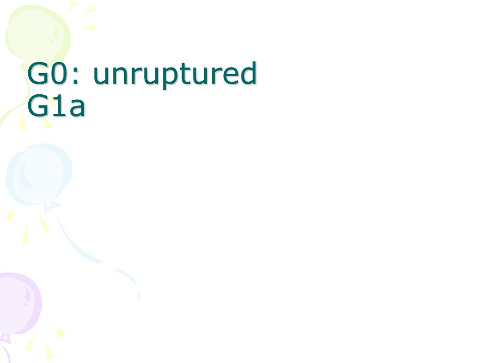 G0: unruptured G1a