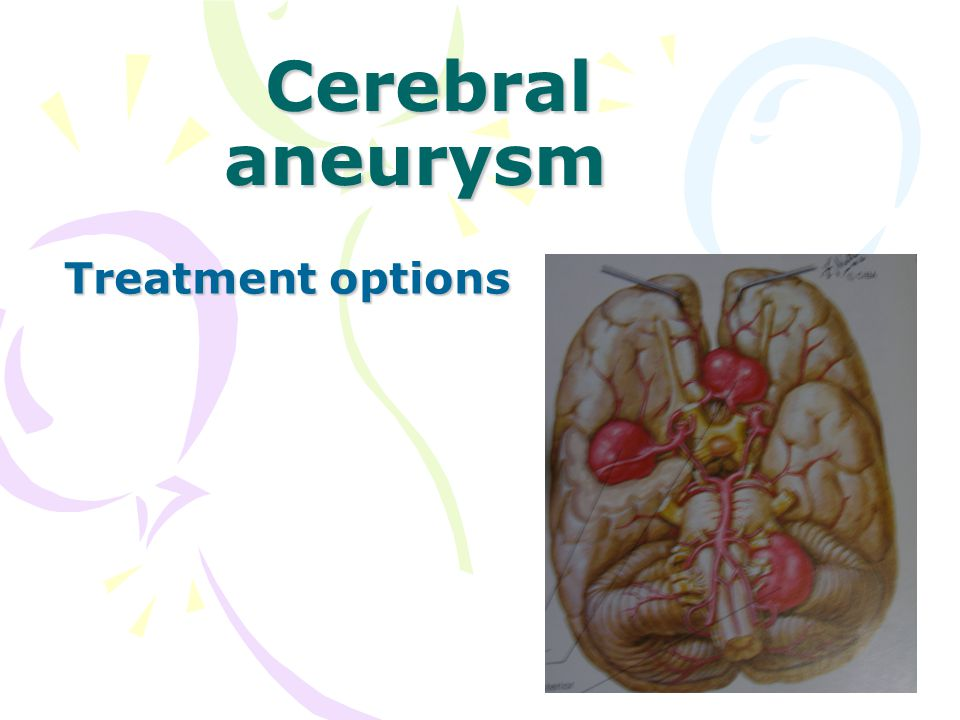 Cerebral aneurysm Treatment options