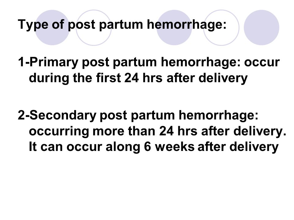1-Primary post partum hemorrhage Major cause: A tonic uterus: It is the most common cause of post partum hemorrhage with separation of the placenta,the uterine sinuses cannot compressed effectively.