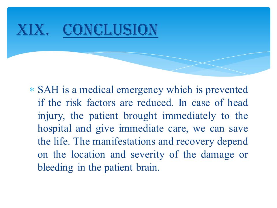  SAH is a medical emergency which is prevented if the risk factors are reduced.