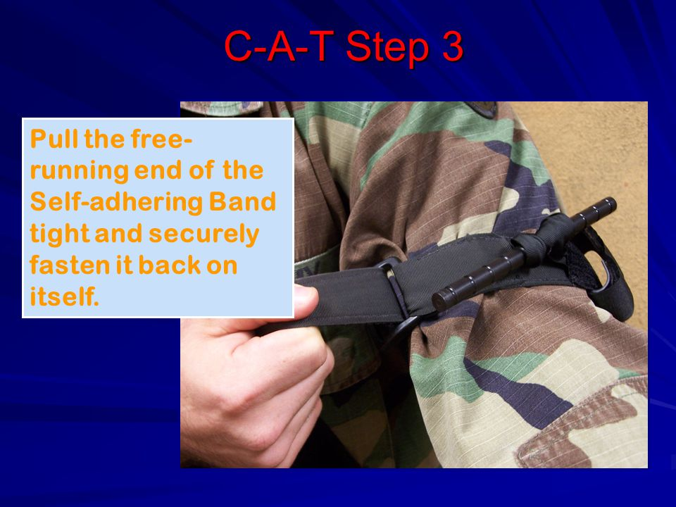 C-A-T Step 3 Pull the free- running end of the Self-adhering Band tight and securely fasten it back on itself.