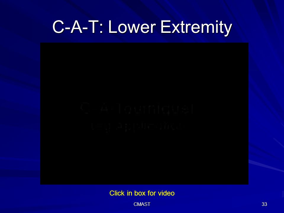CMAST 33 C-A-T: Lower Extremity Click in box for video