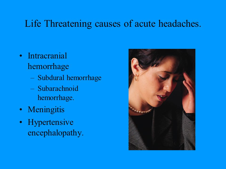 Clinical Policy of the ACEP for management of patients presenting with acute onset headache.