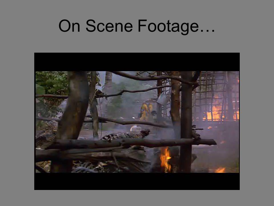 On Scene Footage…