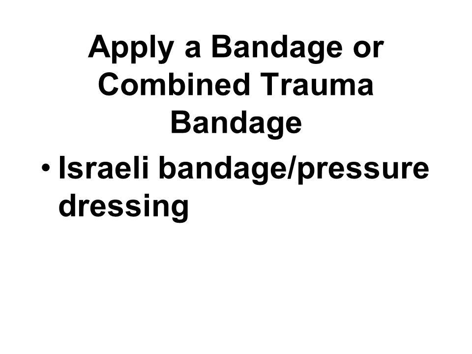 Israeli bandage/pressure dressing