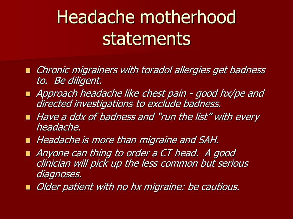 Headache motherhood statements Chronic migrainers with toradol allergies get badness to. Be diligent. Chronic migrainers with toradol allergies get ba