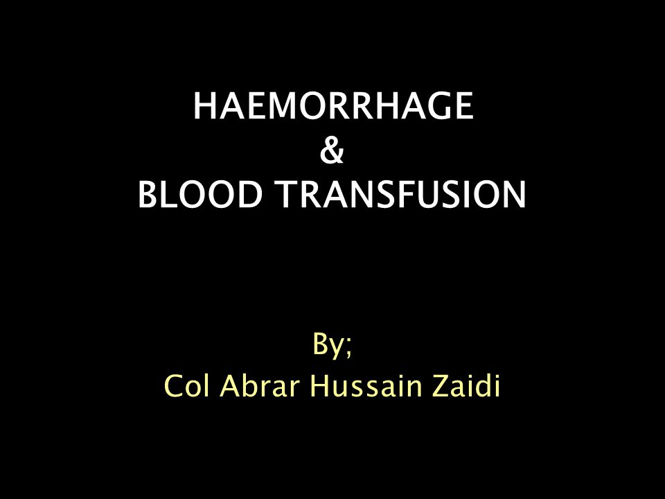 SEQUENCE INTRODUCTION importance physiology/homeostasis integrity of circulatory system TYPES/CAUSES CONTROLE METHODS BLOOD TRANSFUSION