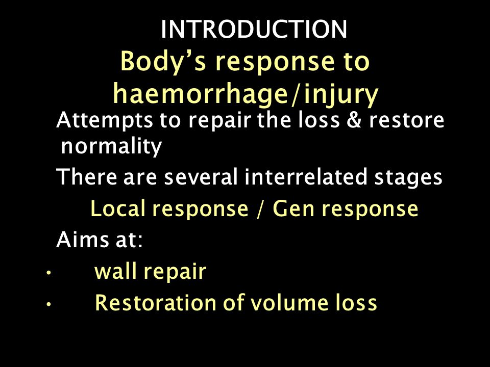 INTRODUCTION Body's response to haemorrhage/injury Attempts to repair the loss & restore normality There are several interrelated stages Local respons