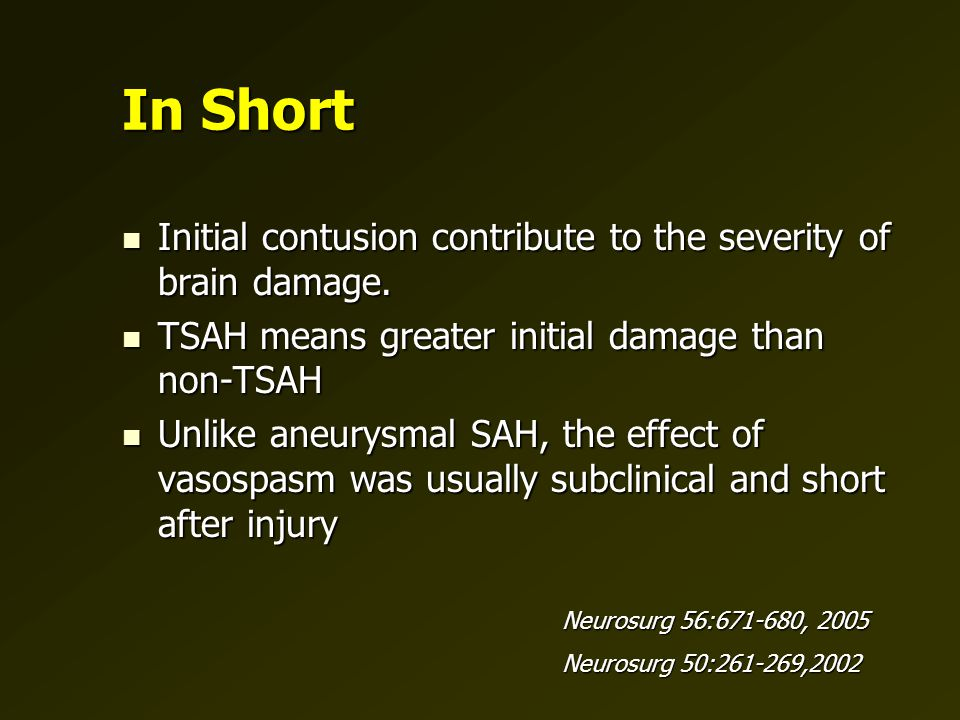 In Short Initial contusion contribute to the severity of brain damage.