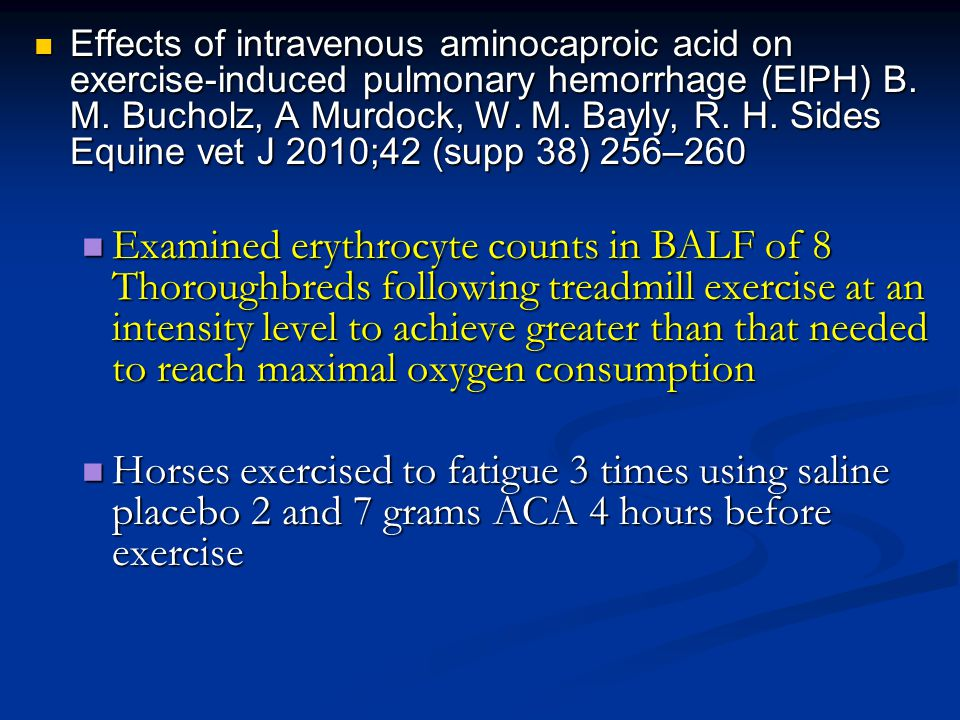 Effects of intravenous aminocaproic acid on exercise-induced pulmonary hemorrhage (EIPH) B.
