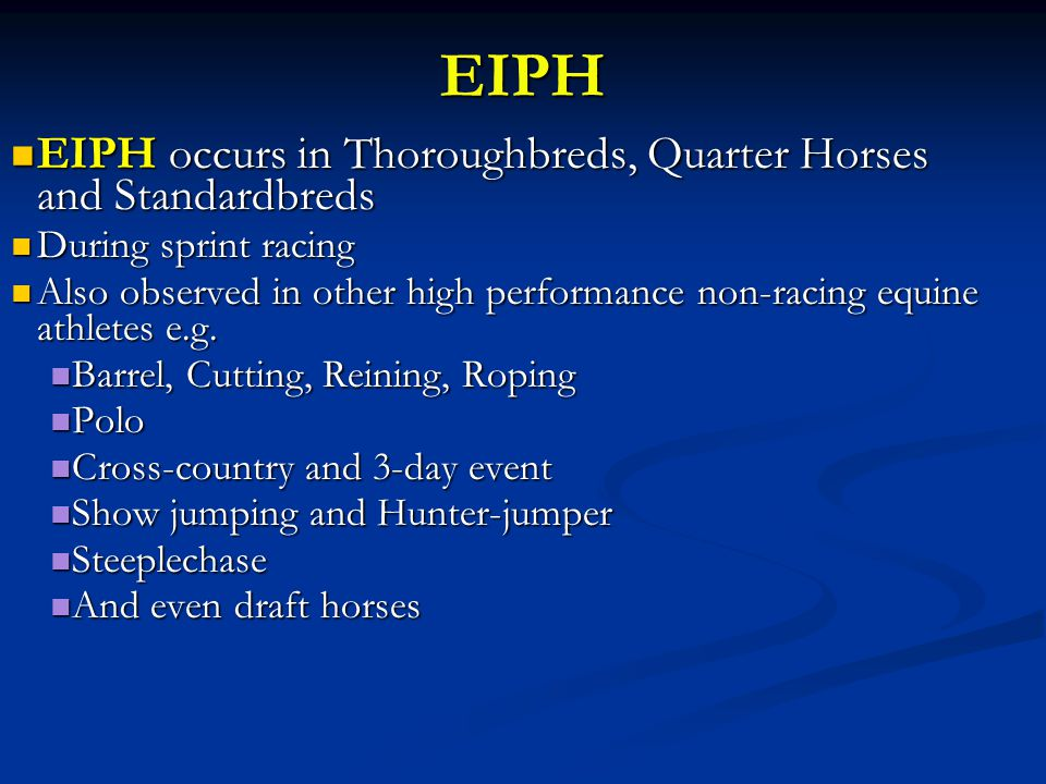 Most Evidence for Treatment of EIPH Furosemide Hinchcliff et al 2009 (JAVMA 235, 76- 82) Furosemide Hinchcliff et al 2009 (JAVMA 235, 76- 82) Strengths of the study: Strengths of the study: Large number of horses Large number of horses Standard race conditions Standard race conditions Horses used were in an at risk group Horses used were in an at risk group Statistical methods used made it unlikely results were due to confounding factors Statistical methods used made it unlikely results were due to confounding factors