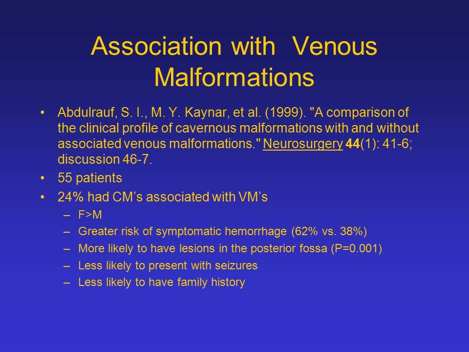 Association with Venous Malformations Abdulrauf, S. I., M. Y. Kaynar, et al. (1999).