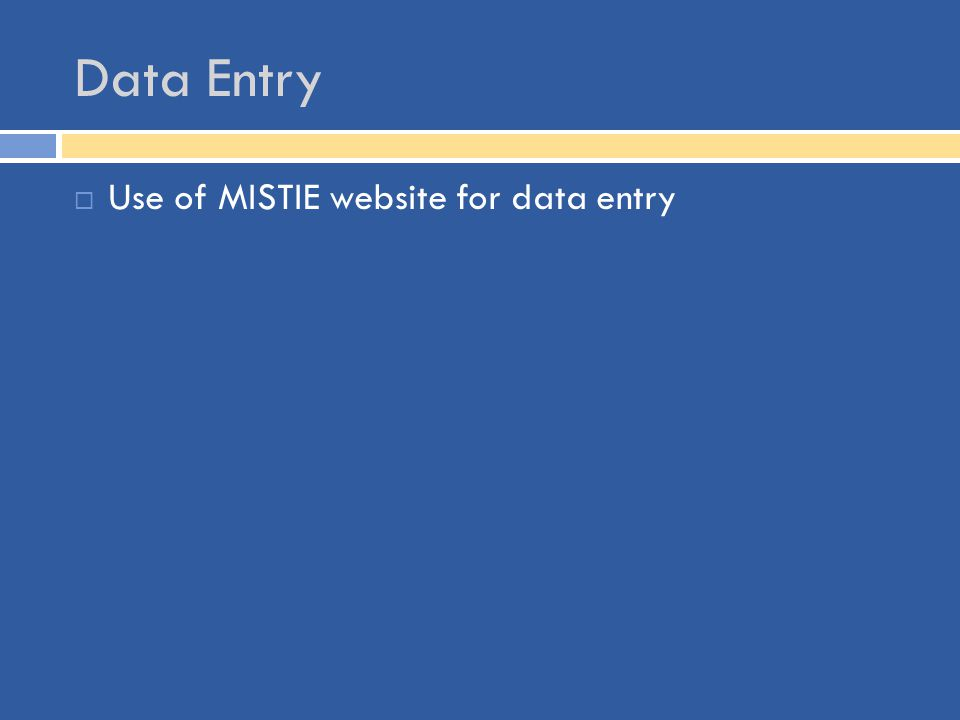 Data Entry  Use of MISTIE website for data entry