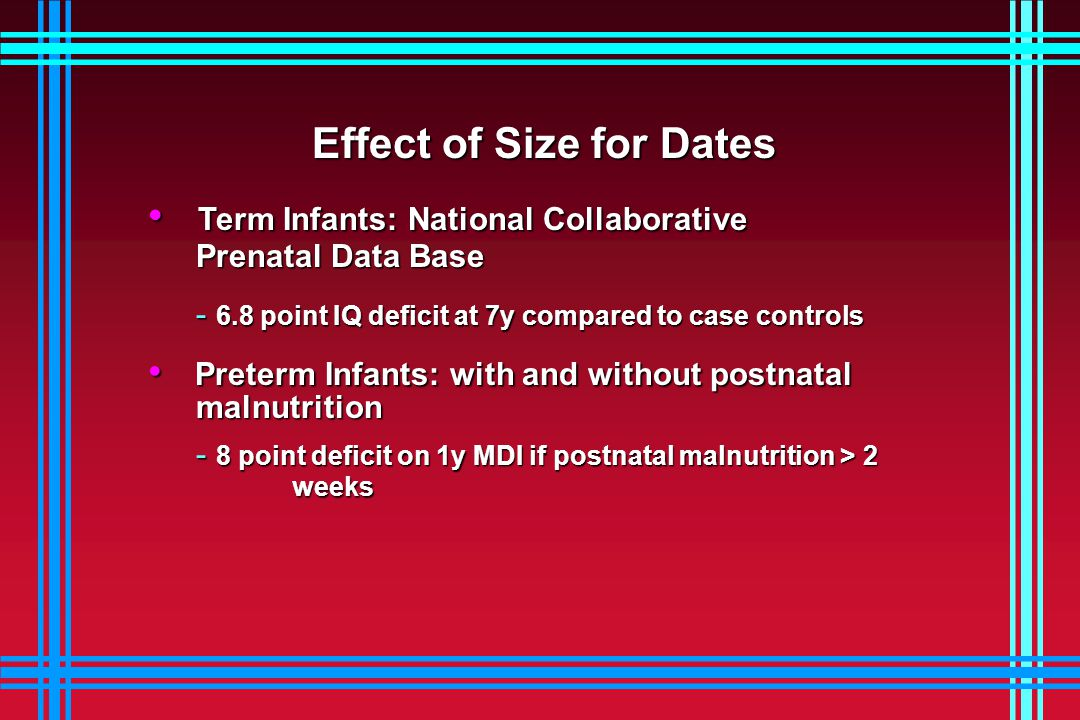 Effect of Size for Dates Term Infants: National Collaborative Prenatal Data Base Term Infants: National Collaborative Prenatal Data Base - 6.8 point I