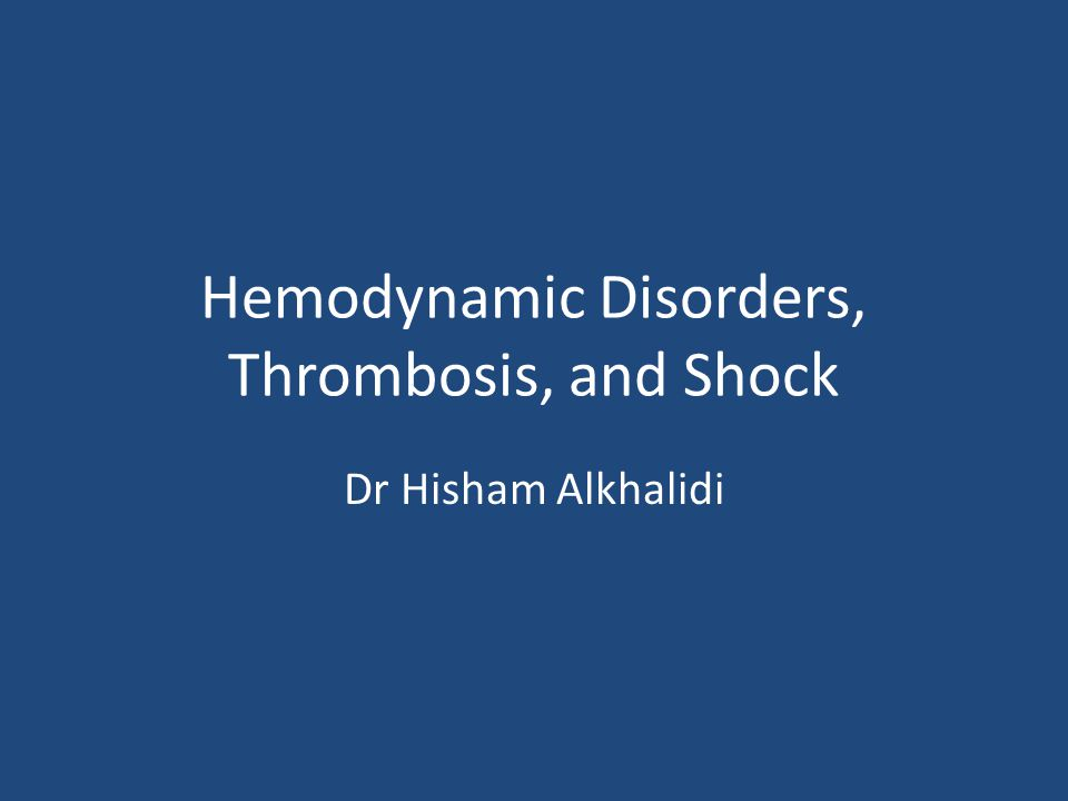 Hemodynamic Disorders, Thrombosis, and Shock Dr Hisham Alkhalidi