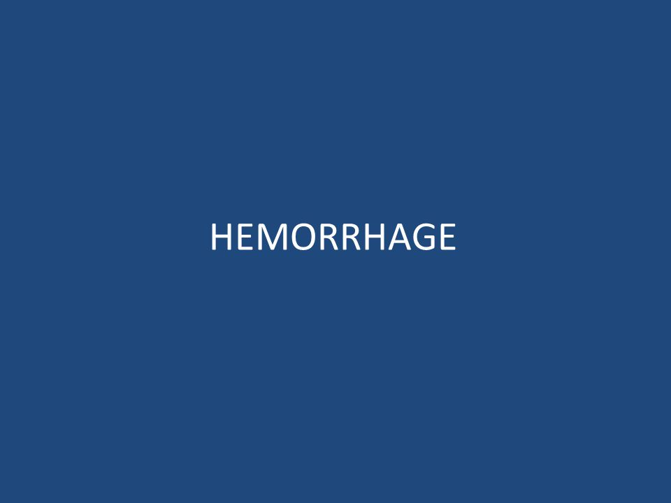 Extravasation of blood from vessels into the extravascular space Hemorrhagic diatheses : – increased tendency to hemorrhage (usually with insignificant injury) occurs in a wide variety of clinical disorders
