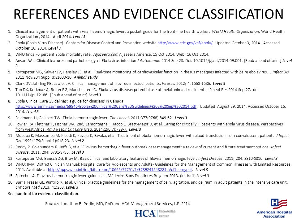 REFERENCES AND EVIDENCE CLASSIFICATION Source: Jonathan B. Perlin, MD, PhD and HCA Management Services, L.P. 2014 1.Clinical management of patients wi