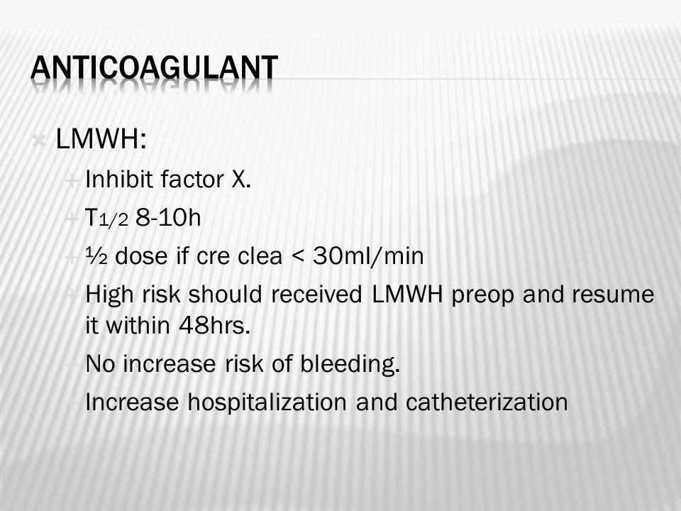  LMWH:  Inhibit factor X.