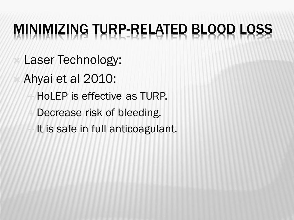  Laser Technology:  Ahyai et al 2010:  HoLEP is effective as TURP.