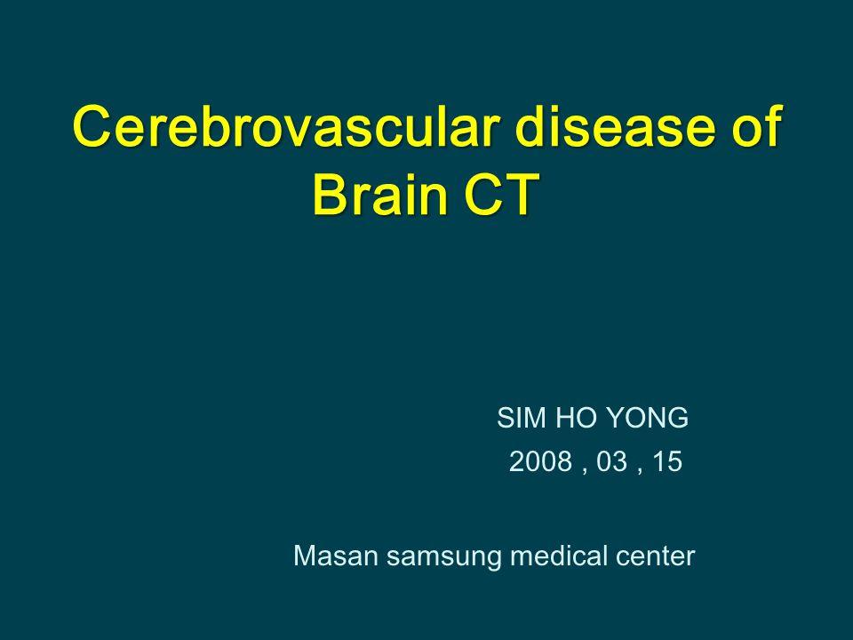 SIM HO YONG 2008, 03, 15 Masan samsung medical center Cerebrovascular disease of Brain CT