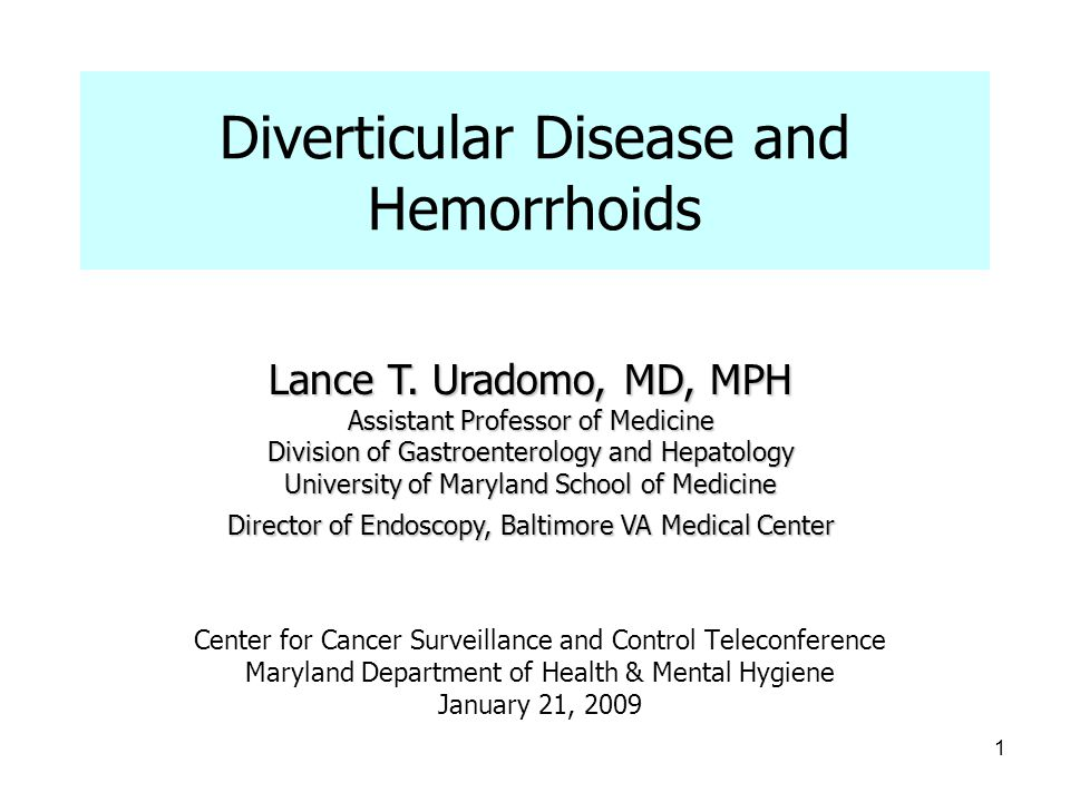 1 Diverticular Disease and Hemorrhoids Center for Cancer Surveillance and Control Teleconference Maryland Department of Health & Mental Hygiene Januar