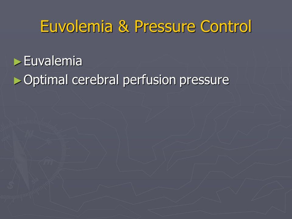 Euvolemia & Pressure Control ► Euvalemia ► Optimal cerebral perfusion pressure