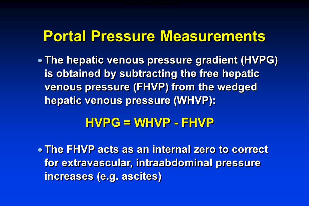 Portal Pressure Measurements  The hepatic venous pressure gradient (HVPG) is obtained by subtracting the free hepatic venous pressure (FHVP) from the
