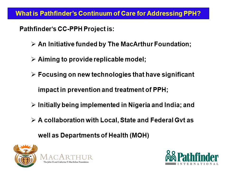 What is Pathfinder's Continuum of Care for Addressing PPH? Pathfinder ' s CC-PPH Project is:  An Initiative funded by The MacArthur Foundation;  Aim