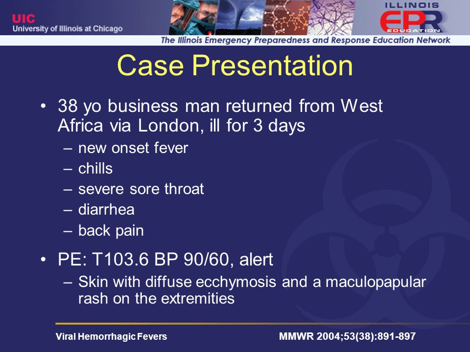 Viral Hemorrhagic Fevers This completes the current presentation.