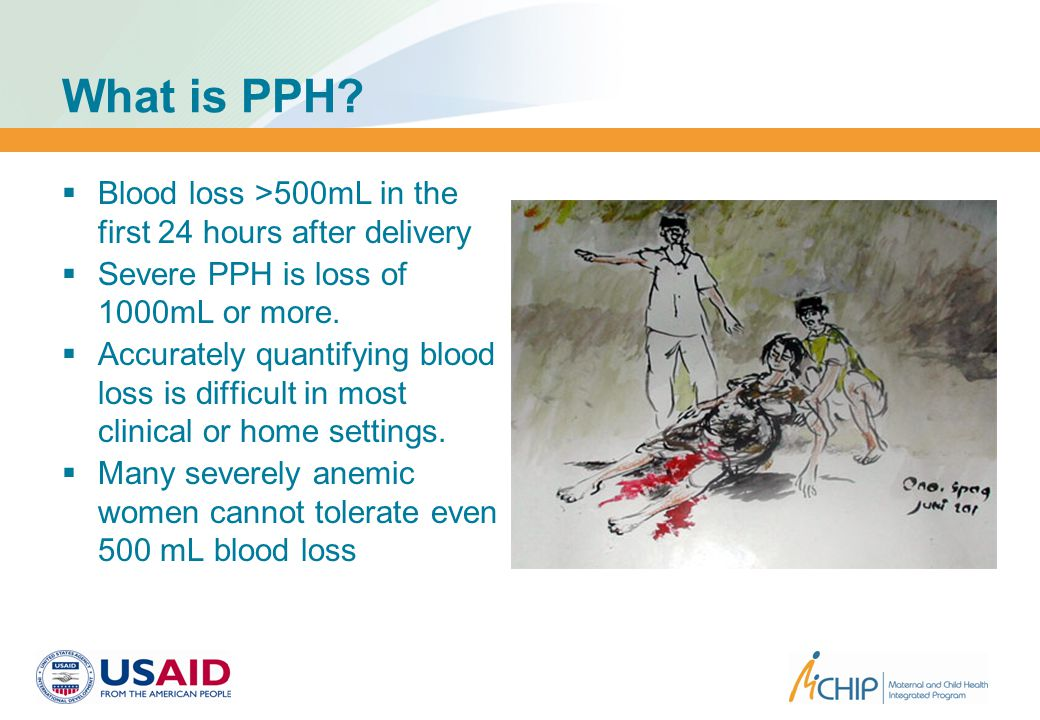 Why Do Women Die From Postpartum Hemorrhage. We cannot predict who will get PPH.