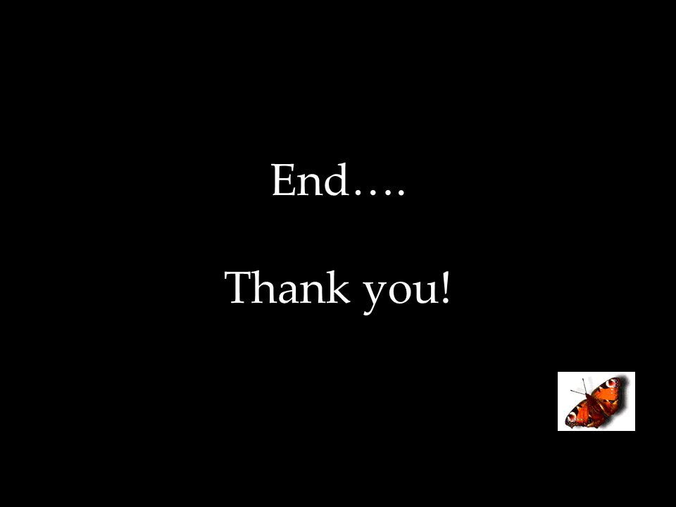 End…. Thank you!
