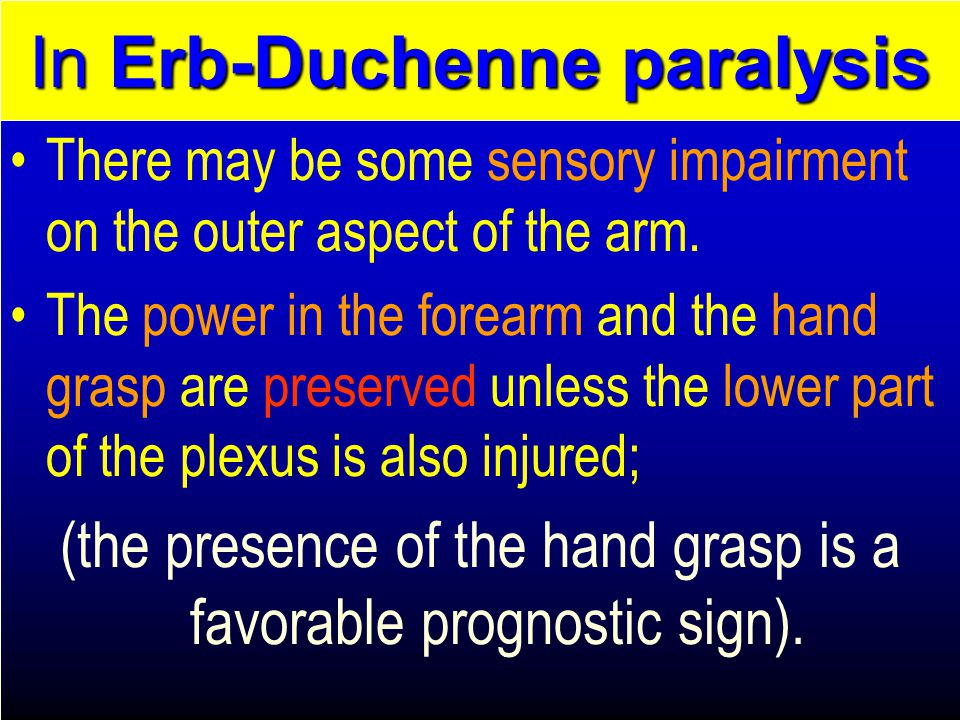 There may be some sensory impairment on the outer aspect of the arm.