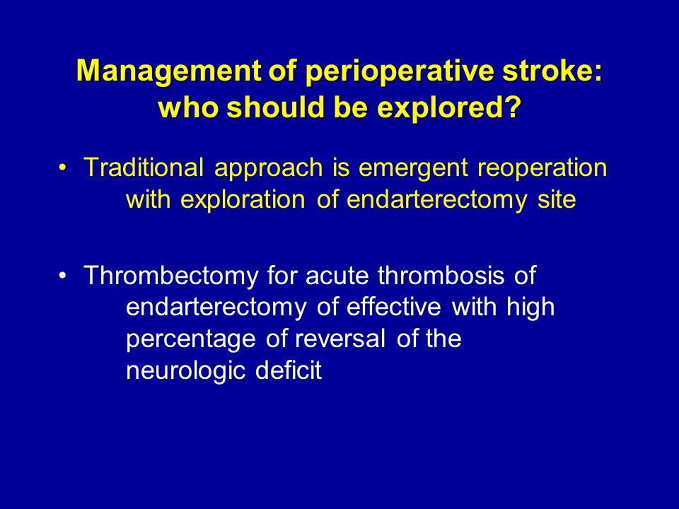 Management of perioperative stroke: who should be explored.