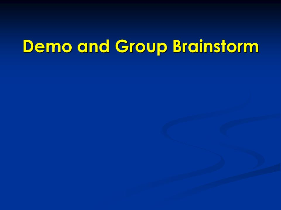 Demo and Group Brainstorm