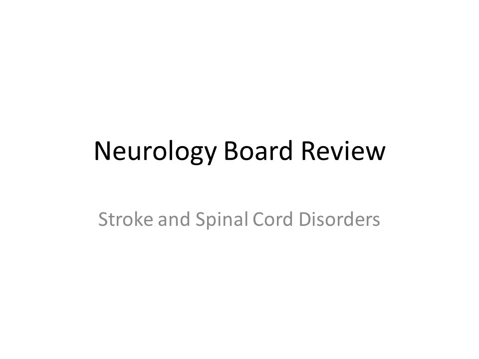 Neurology Board Review Stroke and Spinal Cord Disorders