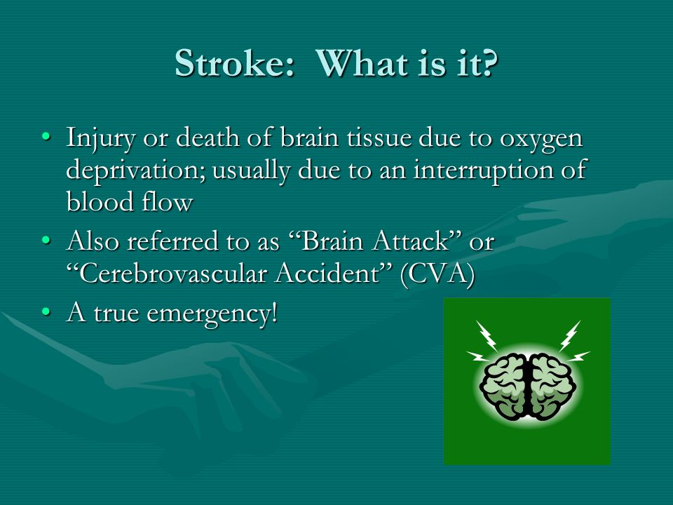 Hemorrhagic Strokes Subarachnoid hemorrhageSubarachnoid hemorrhage –Most often result from congenital blood vessel abnormalities (e.g., aneurysm) or head trauma