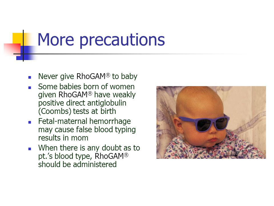 Antepartum Procedure In addition to the 28 week prophylactic dose Patients may receive additional doses prior to delivery If they have had a bleed, trauma, procedure etc., they will be given RhoGAM ® If RhoGAM ® is administered for any indication in early pregnancy, there is an obligation to maintain levels of passively acquired anti-D by giving RhoGAM ® at 12-week intervals The anti-D will be present in the blood for a few weeks after administration and may show a positive ABS This is the passive anti-Rh antibody and does not disqualify pt.