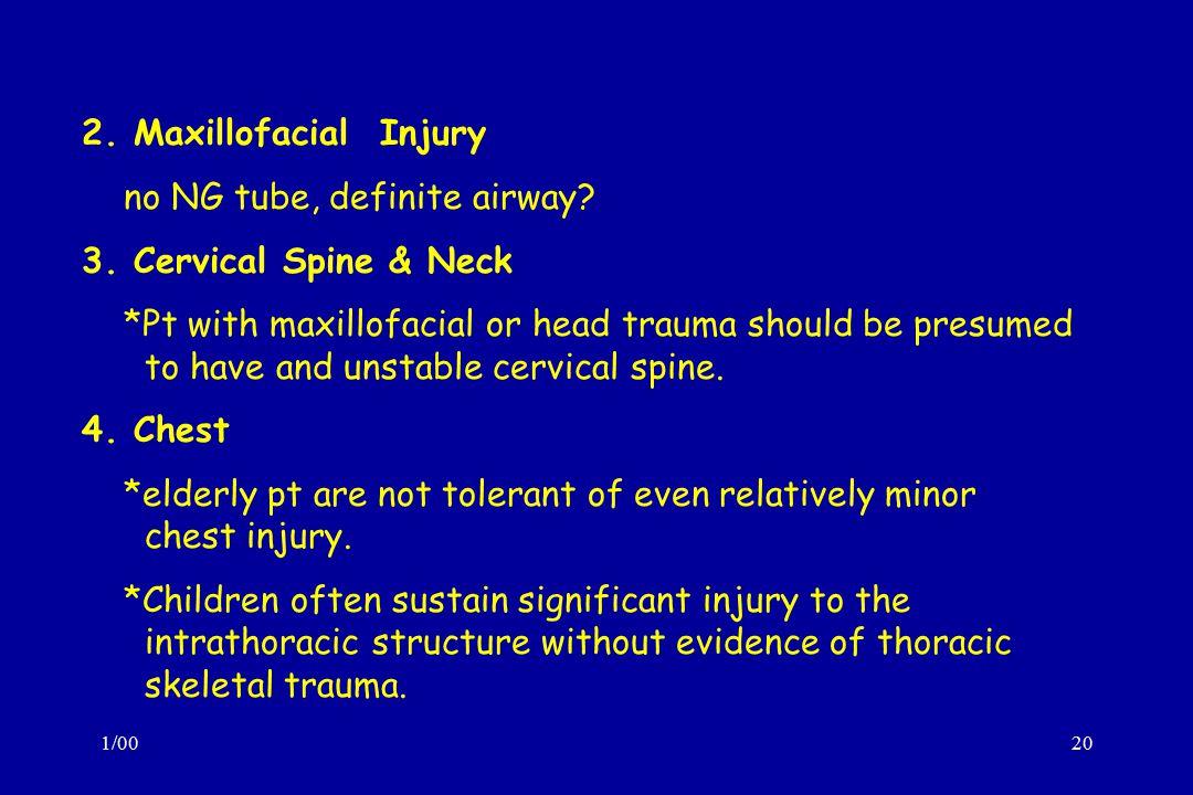 1/0020 2.Maxillofacial Injury no NG tube, definite airway.