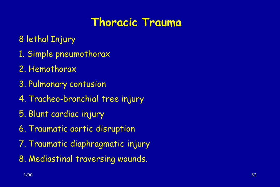 1/0032 Thoracic Trauma 8 lethal Injury 1.Simple pneumothorax 2.