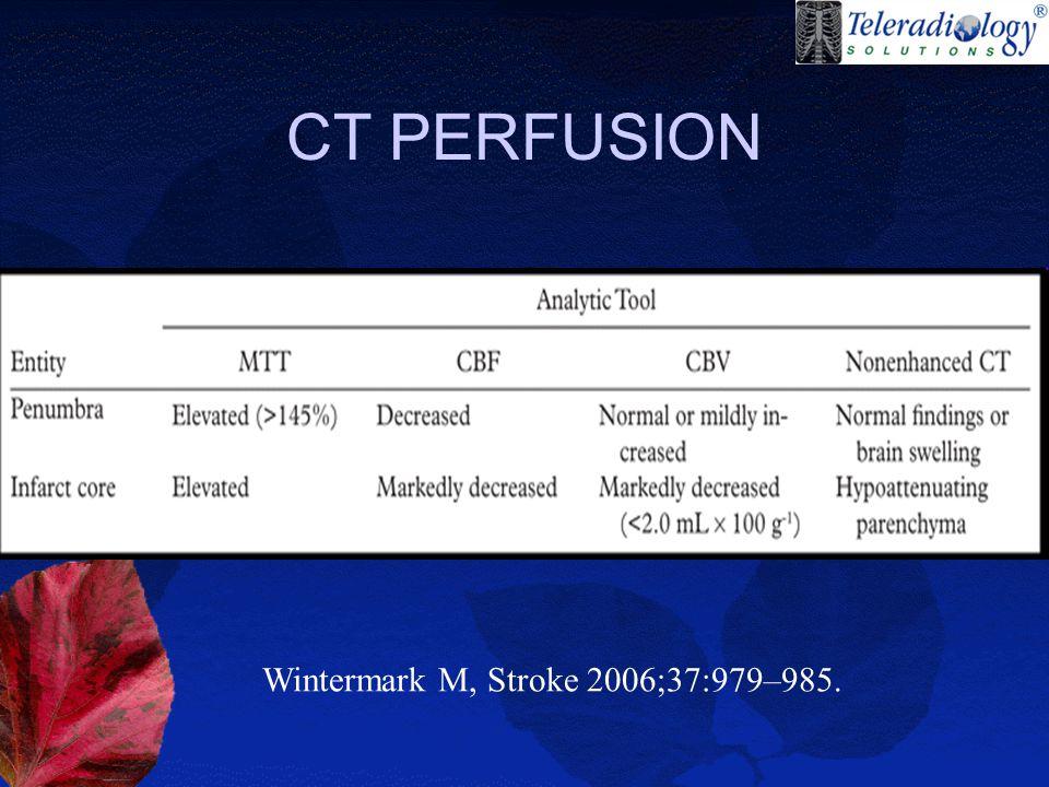 CT PERFUSION Wintermark M, Stroke 2006;37:979–985.